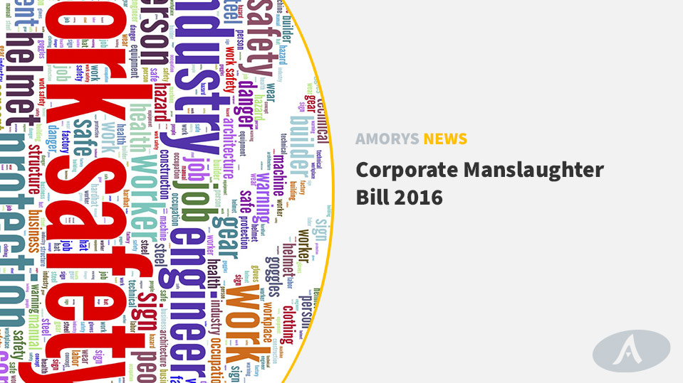 Amorys Solicitors - Corporate Manslaughter Bill 2016