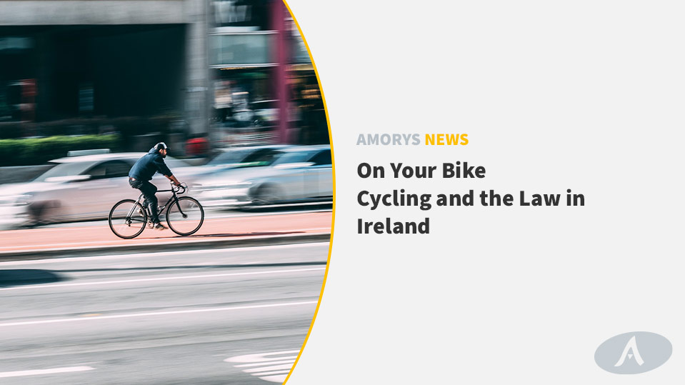 Cycling and the Law in Ireland by Amorys Solicitors