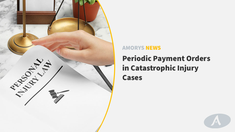 Periodic Payment Orders in Catastrophic Injury Cases