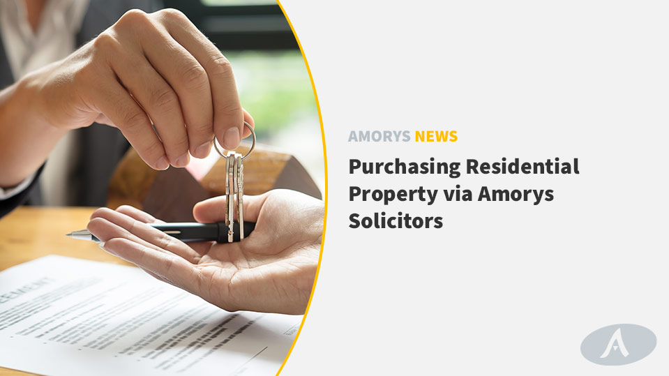Purchasing Residential Property Procedures via Amorys Solicitors